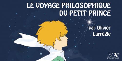 Le voyage philosophique du Petit Prince